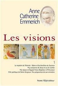 Les visions d'anne catherine emmerich - Tome 1