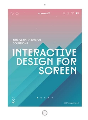 Interactive design for screen - 100 graphic design solutions /anglais