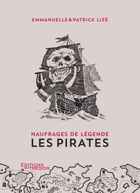 Naufrages de légende : les pirates