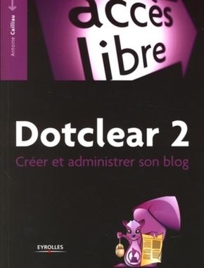 Antoine Cailliau- Dotclear 2. creer et administrer son blog