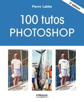 Pierre Labbe - 100 tutos Photoshop