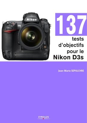 J.-M.Sepulchre- 137 tests d'objectifs pour le Nikon D3s