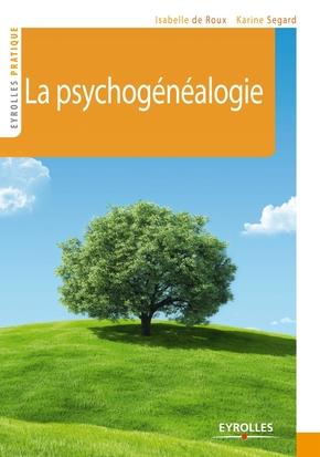 I.De Roux, K.Segard- La psychogénéalogie