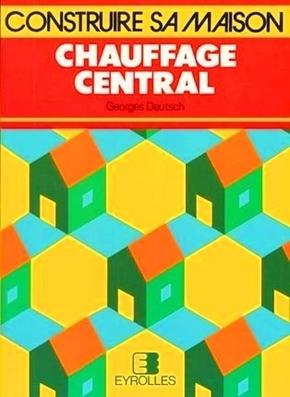 Georges Deutsch- Chauffage central