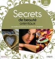 Leïla Sassi Oulahna - Secrets de beauté orientaux