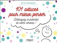 X.Delengaigne, S.Otmani - 101 astuces pour mieux penser