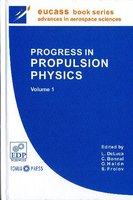 Progress in Propulsion Physics - Volume 1