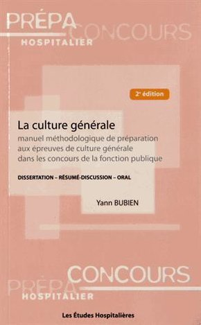 La culture generale 2e ed manuel methodologique de preparation aux epreuves de culture generale dans