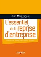 Jean-Marc Tariant, Jérôme Thomas - L'essentiel de la reprise d'entreprise