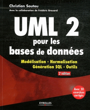 C.Soutou, F.Brouard- Uml2 pour les bases de donnees. modelisation, normalisation,generation sql, outi