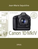J.-M.Sepulchre - Le Canon EOS 1D Mark IV – Réglages, tests techniques et objectifs conseillés