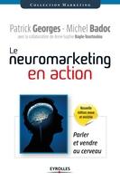 Georges, Patrick; Badoc, Michel - Le neuromarketing en action