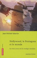Hollywood, le pentagone et le monde