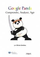 O.Andrieu - Google Panda - Comprendre, analyser, agir