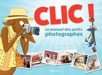 L.Poullaouec - Clic ! - Le manuel des petits photographes