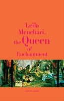 Leïla menchari, the queen of enchantment