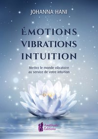 Emotions, vibrations, intuitions