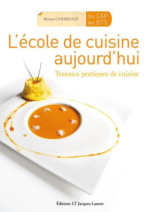 L Ecole De Cuisine Aujourd Hui Anne Laure Jacquart Bruno Librairie Eyrolles