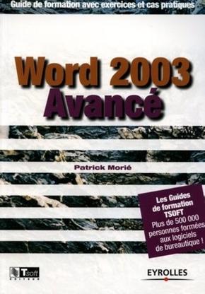 Patrick Morié- Word 2003 avance. guide de formation avec exercices et cas pratiques