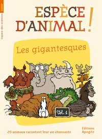Espèce d'animal ! v1. les gigantesques