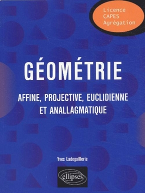 Géométrie affine, projective, euclidienne et anallagmatique
