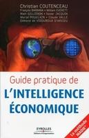 C.Coutenceau, F.Barbara, W.Everett, A.Gilliéron, X.Jacquin, M.Poullain, C.Valle, E.de Vigouroux d'Arvieu - Guide pratique de l'intelligence économique
