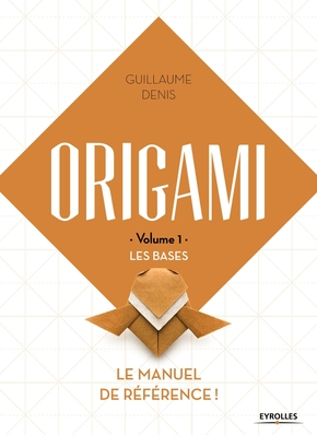 Origami - Volume 1 - Les bases