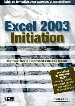P.Morié, B.-P.Boyer- Excel 2003 initiation guide de formation avec exercices et cas pratiques