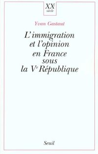 L'immigration et l'opinion en France sous la Vème République