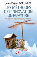 Les méthodes de l'innovation de rupture