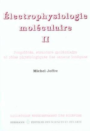 Electrophysiologie moléculaire - Tome 2