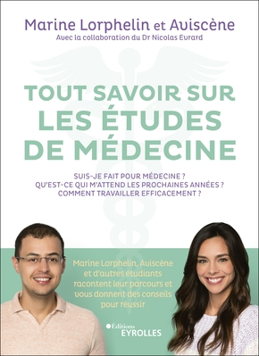 M.Lorphelin, Aviscène, N.Evrard- Tout savoir sur les études de médecine