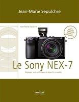 J.-M.Sepulchre - Le Sony NEX-7 - Réglages, tests techniques et objectifs conseillés