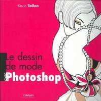 K.Tallon - Le dessin de mode avec photoshop