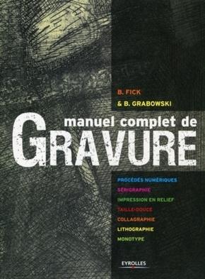 B.Fick, B.Grabowski- Manuel complet de gravure