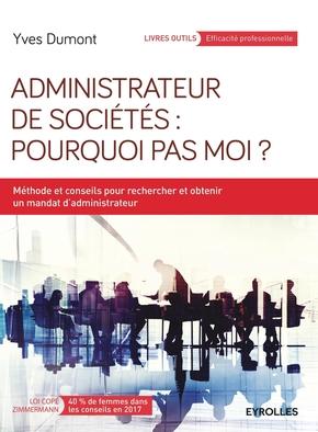 Y.Dumont- Administrateur de sociétés : pourquoi pas moi ?