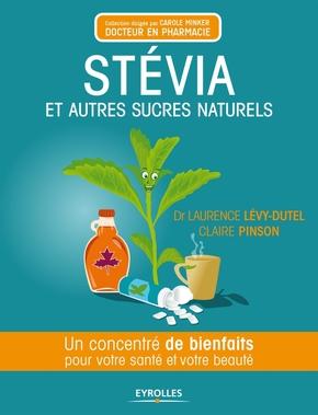 Pinson, Claire; Levy-Dutel, Laurence- Stévia et autres sucres naturels