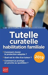 Tutelle curatelle habilitation familiale 2019