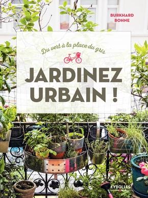 B.Bohne- Du vert à la place du gris : jardinez urbain !
