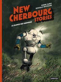 New Cherbourg stories - Tome 2 - Le silence des Grondins