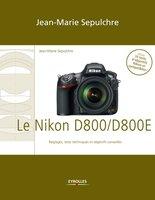 J.-M.Sepulchre - Le Nikon D800/D800E - Réglages, tests techniques et objectifs conseillés