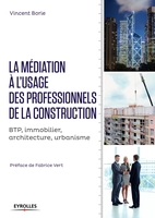Vincent Borie - La médiation à l'usage des professionnels de la construction