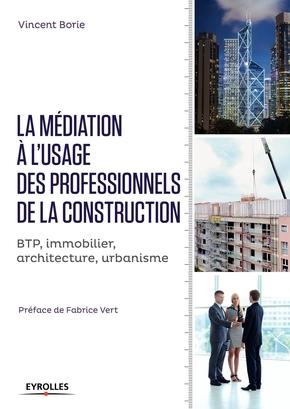 Vincent Borie- La médiation à l'usage des professionnels de la construction