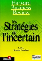Collectif Harvard Business School Press - Les stratégies de l'incertain