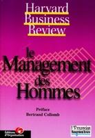 Collectif Harvard Business School Press - Le management des hommes