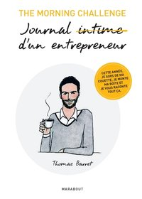 The Morning Challenge : Journal Intime d'un entrepreneur