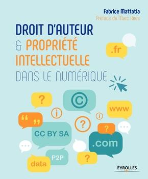 F.Mattatia- Droit d'auteur et propriété intellectuelle dans le numérique