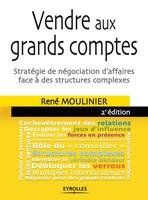 René Moulinier - Vendre aux grands comptes