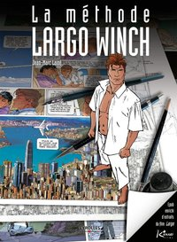 La méthode Largo Winch (version numérique, enrichie)