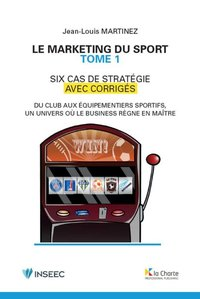 Le marketing du sport - Tome 1